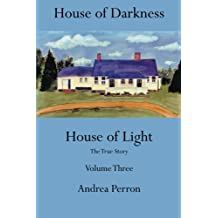 House of Darkness House of Light: The True Story Volume Three: Volume 3
