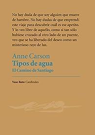Tipos de agua par Anne Carson