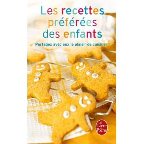Les Recettes Preferees Des Enfants (Livre de Poche: Cuisine) (French Edition) by Collective(2003-09-17)