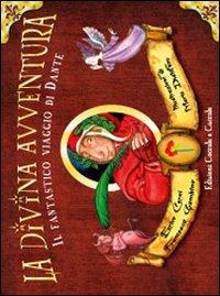 La divina avventura. Il fantastico viaggio di Dante. Ediz. limitata