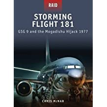 Storming Flight 181 - GSG-9 and the Mogadishu Hijack 1977 (Raid, Band 19)