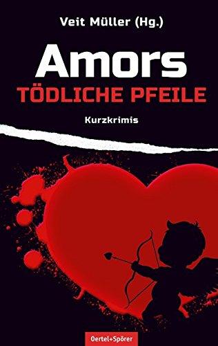 Image of Amors tödliche Pfeile: Kurzkrimis