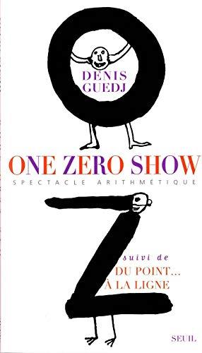 One Zéro Show, suivi de  Du point à la ligne