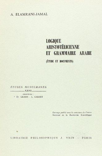 Logique aristotélicienne et grammaire arabe