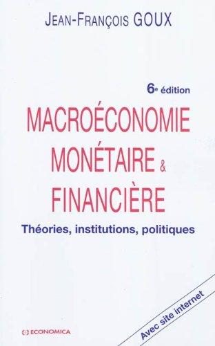 Macroéconomie Monétaire et Financiere par Goux Jean-François