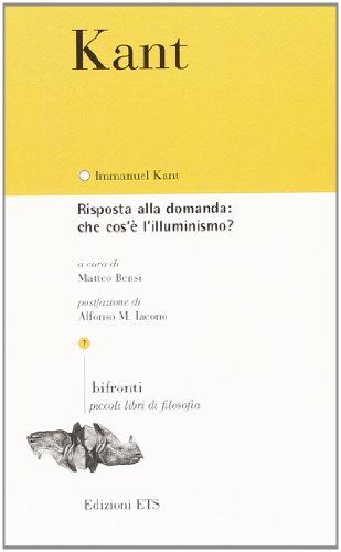 Risposta alla domanda: che cos'è l'Illuminismo?