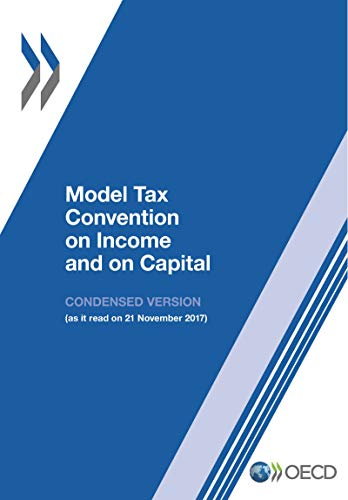 Model Tax Convention on Income and on Capital: Condensed Version 2017: Edition 2017