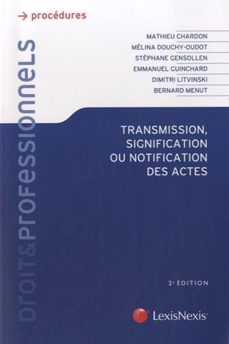 Transmission, signification ou notification des actes par Stephane Gensollen