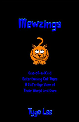 Mewzings: One-of-a-Kind: Entertaining Cat Tales: A Cat's-Eye View of Their World and Ours (English Edition)