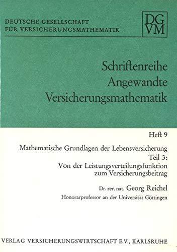 Mathematische Grundlagen der Lebensversicherung: Teil 3: Von der Leistungsverteilungsfunktion zum Versicherungsbeitrag (Angewandte Versicherungsmathematik)