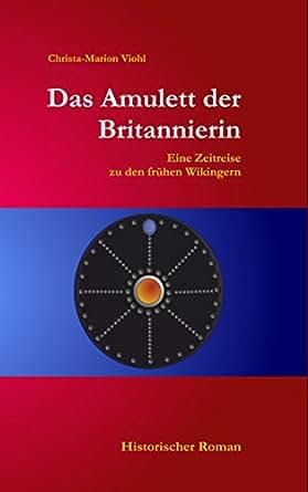 Das Amulett der Britannierin: Eine Reise in die Zeit der