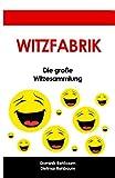 Witzfabrik - Das grosse Witzebuch | Witzesammlung fuer Jung und Alt