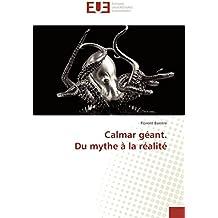 Calmar géant. Du mythe à la réalité (Omn.Univ.Europ.)