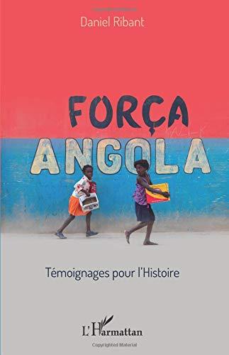 Força Angola: Témoignages pour l'histoire
