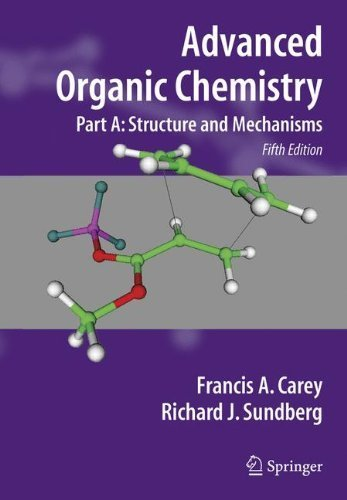 By Francis A. Carey Advanced Organic Chemistry: Part A: Structure and Mechanisms: Structure and Mechanisms Pt. A (5th Corrected ed. 2007. Corr.)