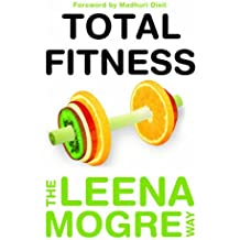 Total Fitness: The Leena Mogre Way