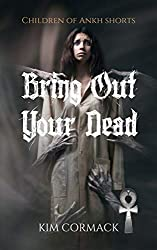Bring Out Your Dead (Children of Ankh Series Shorts Book 1) (English Edition)