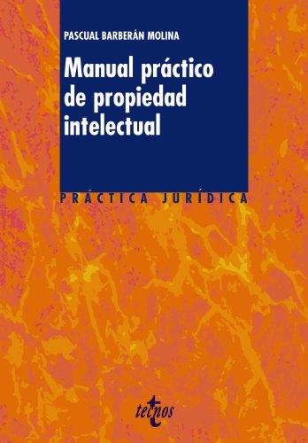 Manual práctico de propiedad intelectual (derecho - práctica jurídica) EPUB Descargar gratis!