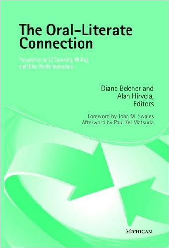 The Oral-literate Connection: Perspectives on L2 Speaking, Writing, and Other Media Interactions