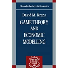 Game Theory And Economic Modelling (Clarendon Lectures In Economics) (Clarendon Lectures in Economics (Paperback))