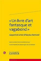 Un livre d'art fantasque et vagabond : Gaspard de la nuit d'Aloysius Bertrand