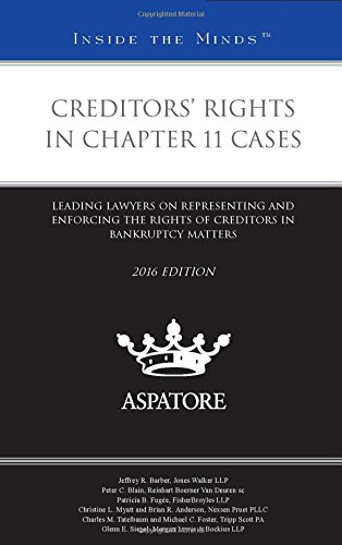 creditors-rights-in-chapter-11-cases-2016-leading-lawyers-on-representing-and-enforcing-the-rights-o