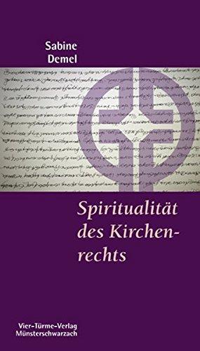 Spiritualität des Kirchenrechts. Münsterschwarzacher Kleinschriften Band 173
