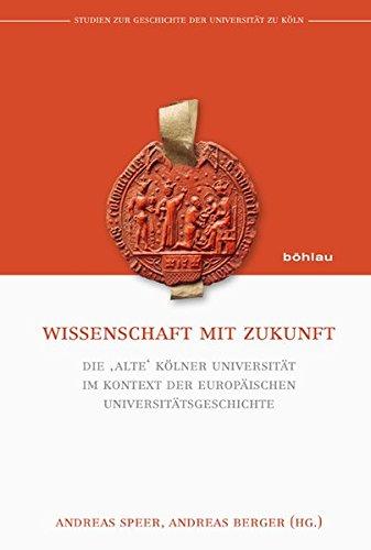 Wissenschaft mit Zukunft (Studien zur Geschichte der Universität zu Köln)