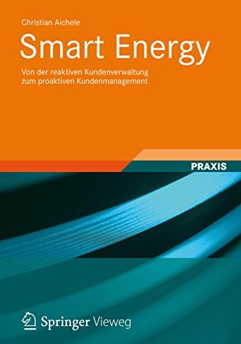 Smart Energy: Von der reaktiven Kundenverwaltung zum proaktiven Kundenmanagement -