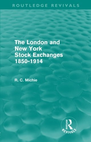 the-london-and-new-york-stock-exchanges-1850-1914-routledge-revivals-by-ranald-michie-2012-06-09