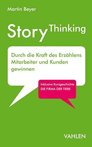 StoryThinking: Durch die Kraft des Erzählens Mitarbeiter und Kunden gewinnen