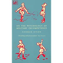 On The Psychology Of Military Incompetence (Pimlico)
