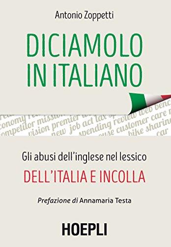 buy popular 4a5aa 842e1 Diciamolo in italiano: Gli abusi dell'inglese nel lessico ...