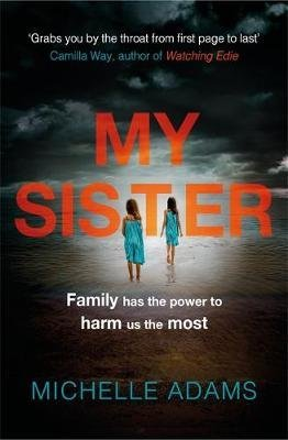 [My Sister] (By (author) Michelle Adams) [published: April, 2017]