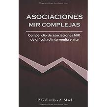 Asociaciones MIR complejas: Compendio de asociaciones MIR de dificultad intermedia y alta. (Asociaciones MIR directas)