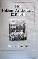The Labour Aristocracy 1851-1914