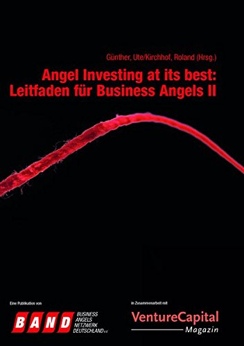 Angel Investing at its best: Leitfaden für Business Angels II
