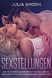 : Sexstellungen: Die 35 atemberaubendsten Sexstellungen des Kamasutra für ein besseres Liebesleben
