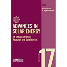 Advances in Solar Energy: Volume 17: An Annual Review of Research and Development in Renewable Energy Technologies (Advances in Solar Energy Series)