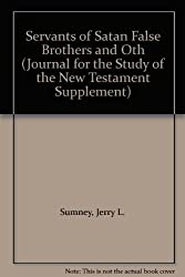 'Servants of Satan', 'False Brothers' and Other Opponents of Paul (Journal for the Study of the Old Testament Supplement)