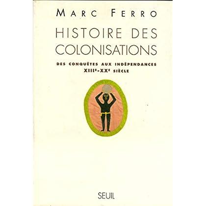Histoire des colonisations. Des conquêtes aux indépendances (XIIIe-XXe siècle) (U.H.REFER.)