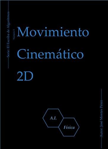 Movimiento Cinemático 2D (El Escriba de Algoritmos nº 3) por José Montes Pérez