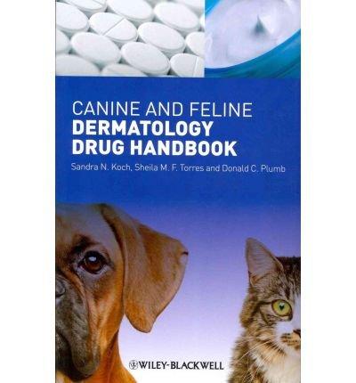[(Canine and Feline Dermatology Drug Handbook)] [Author: Sandra N. Koch] published on (May, 2012)