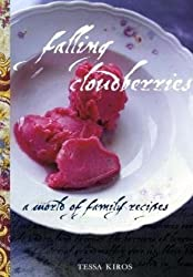 Falling Cloudberries: A World of Family Recipes by Tessa Kiros (2009-05-18)