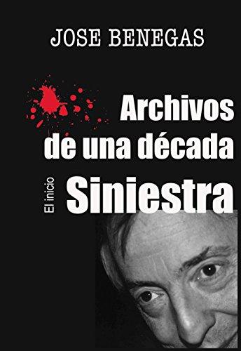 Archivos de una década siniestra: El inicio