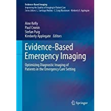 Evidence-Based Emergency Imaging: Optimizing Diagnostic Imaging of Patients in the Emergency Care Setting (Evidence-Based Imaging)