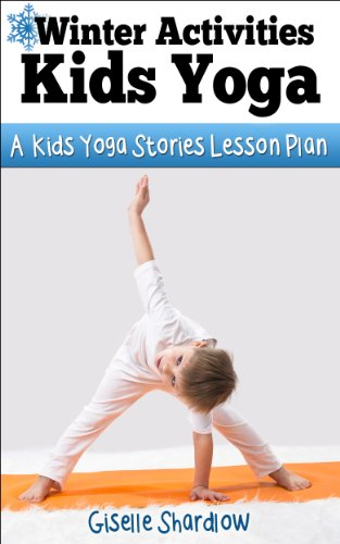 Winter Activities Kids Yoga: A Kids Yoga Stories Lesson Plan ...