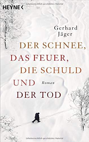 Gerhard Jäger: Der Schnee, das Feuer, die Schuld und der Tod