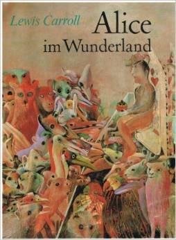 Lewis Carrol: Alice im Wunderland - Alice im Spiegelland