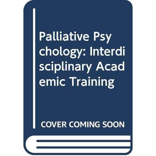 Palliative Psychology: Interdisciplinary Academic Training